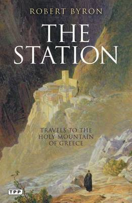 The Station: Travels to the Holy Mountain of Greece
