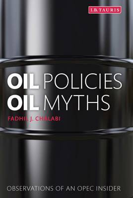 Oil Policies, Oil Myths: Observations of an OPEC Insider
