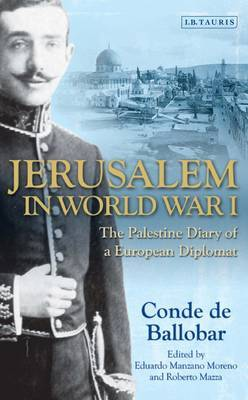 Jerusalem in World War I: The Palestine Diary of a European Diplomat