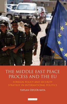 The Middle East Peace Process and the EU: Foreign Policy and Security Strategy in International Politics