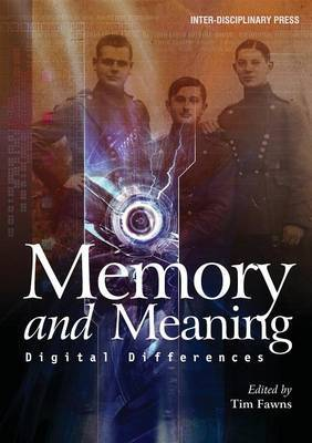 Meaning And memory: Digital Differences