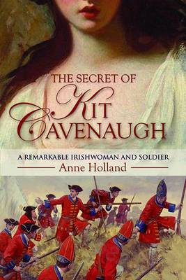 The Secret of Kit Cavenaugh: A Remarkable Irishwoman and Soldier