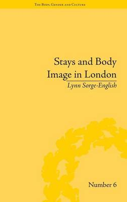 Stays and Body Image in London: The Staymaking Trade, 1680-1810
