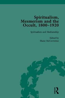 Spiritualism, Mesmerism and the Occult, 1800-1920