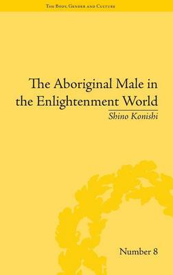 The Aboriginal Male in the Enlightenment World