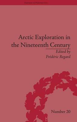 Arctic Exploration in the Nineteenth Century: Discovering the Northwest Passage