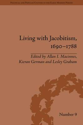 Living with Jacobitism, 1690-1788: The Three Kingdoms and Beyond