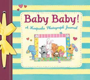 Baby Baby!: A Keepsake Photograph Journal