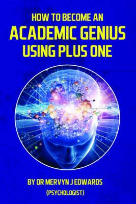 How to Become an Academic Genius Using Plus One