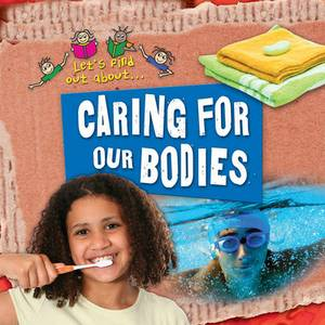 Let's Find Out About Caring for Our Bodies