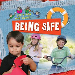 Let's Find Out About Being Safe