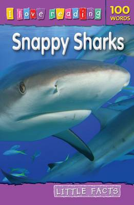 Little Facts 100 Words: Snappy Sharks