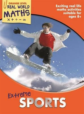 Real World Maths Orange Level: Extreme Sports