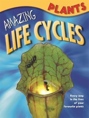 Amazing Life Cycles: Plants