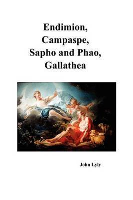Endimion, Campaspe, Sapho and Phao, Gallathea