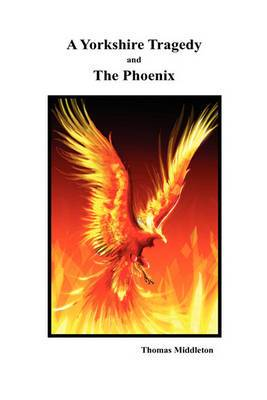 A Yorkshire Tragedy and The Phoenix
