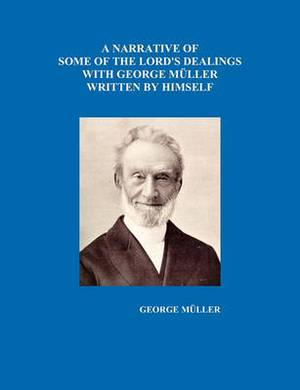 A Narrative of Some of the Lord's Dealings with George Muller Written by Himself Vol. I-IV