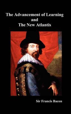 The Advancement of Learning and The New Atlantis (Truly Hardcover)