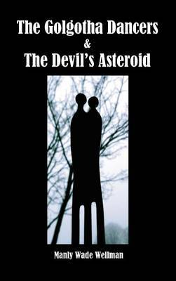 The Golgotha Dancers & The Devil's Asteroid