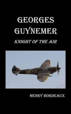 Georges Guynemer: Knight of the Air