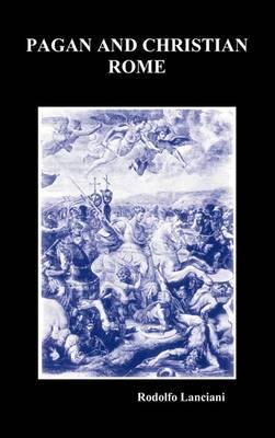 Pagan and Christian Rome (Hardback)