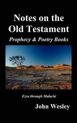 John Wesley's Notes on the Whole Bible: Old Testament, Ezra-Malachi