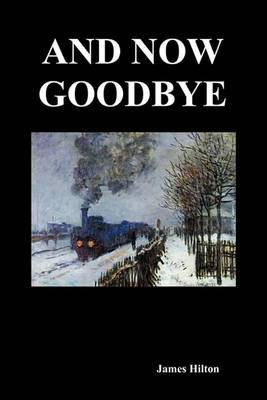 And Now Goodbye