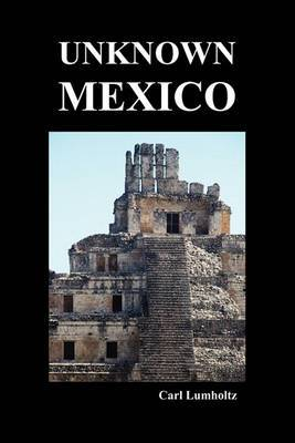 Unknown Mexico (Paperback)