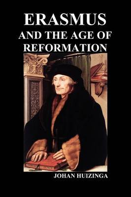 Erasmus and the Age of Reformation (Paperback)