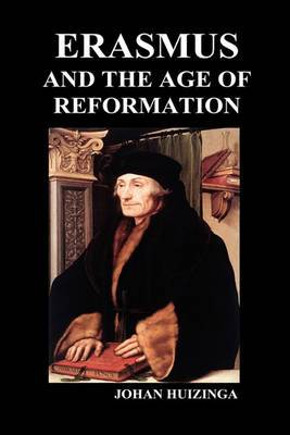 Erasmus and the Age of Reformation (Hardback)