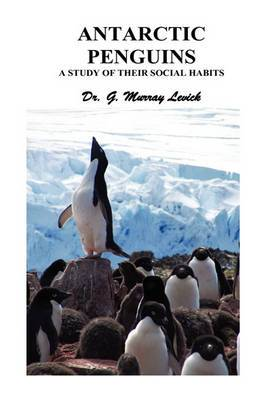 Antarctic Penguins: A Study of Their Social Habits