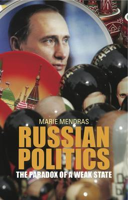 Russian Politics: The Paradox of a Weak State