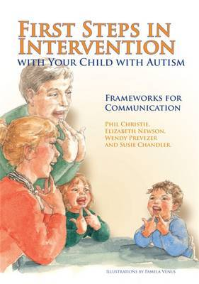 First Steps in Intervention with Your Child with Autism: Frameworks for Communication