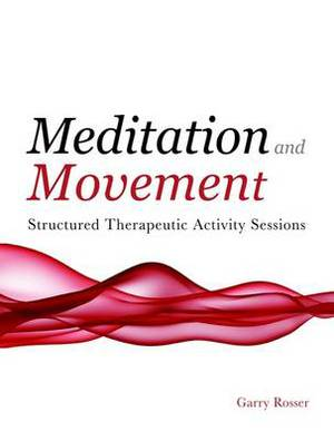 Meditation and Movement: Structured Therapeutic Activity Sessions
