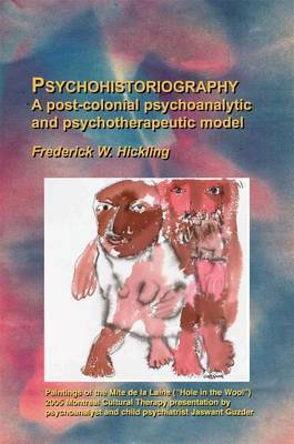 Psychohistoriography: A Post-Colonial Psychoanalytical and Psychotherapeutic Model