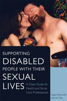 Supporting Disabled People with their Sexual Lives: A Clear Guide for Health and Social Care Professionals
