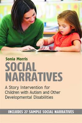Social Narratives: A Story Intervention for Children with Autism and Other Developmental Disabilities