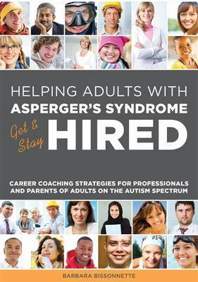 Helping Adults with Asperger's Syndrome Get & Stay Hired: Career Coaching Strategies for Professionals and Parents of Adults on the Autism Spectrum