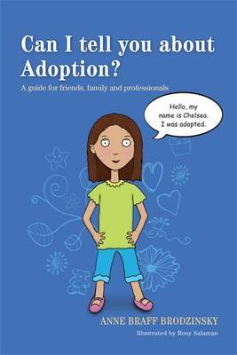 Can I Tell You About Adoption?: A Guide for Friends, Family and Professionals