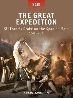 The Great Expedition: Sir Francis Drake on the Spanish Main, 1585-86