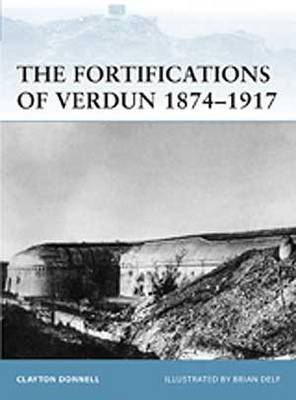 The Fortifications of Verdun 1874-1917