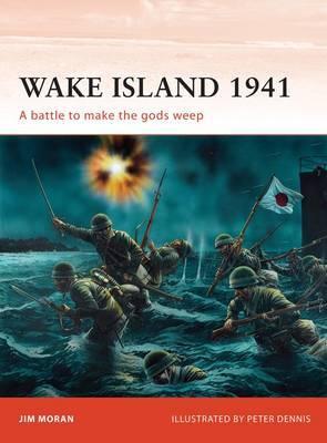 Wake Island, 1941: A Battle to Make the Gods Weep