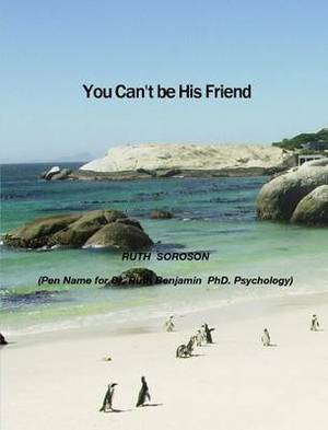 You Can't be His Friend