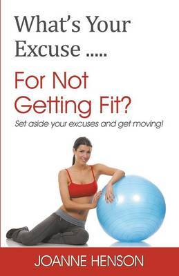 What's Your Excuse...For Not Getting Fit?
