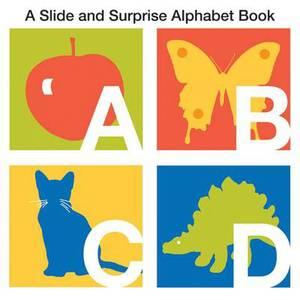 A Slide and Surprise Alphabet Book