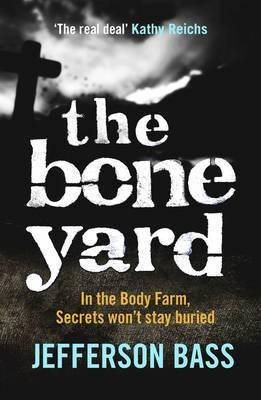The Bone Yard: A Body Farm Thriller