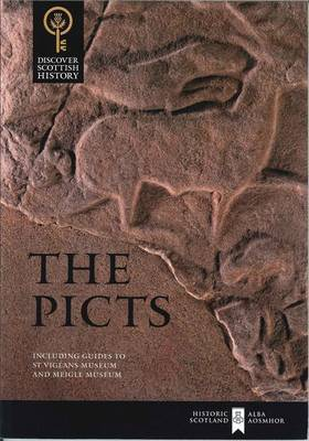 The Picts: Including Guides to St Vigeans Museum and Meigle Museum