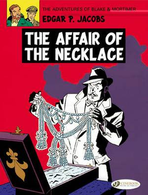 The Adventures of Blake and Mortimer: v. 7: The Affair of the Necklace