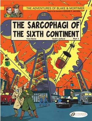 The Adventures of Blake and Mortimer: v. 9: The Sarcophagi of the Sixth Continent, Part 1