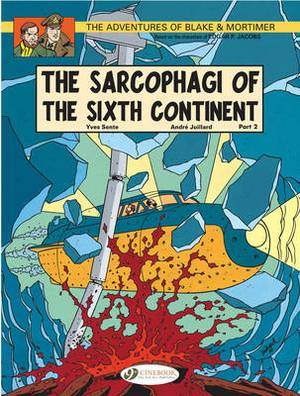 The Adventures of Blake and Mortimer: v. 10: The Sarcophagi of the Sixth Continent, Part 2